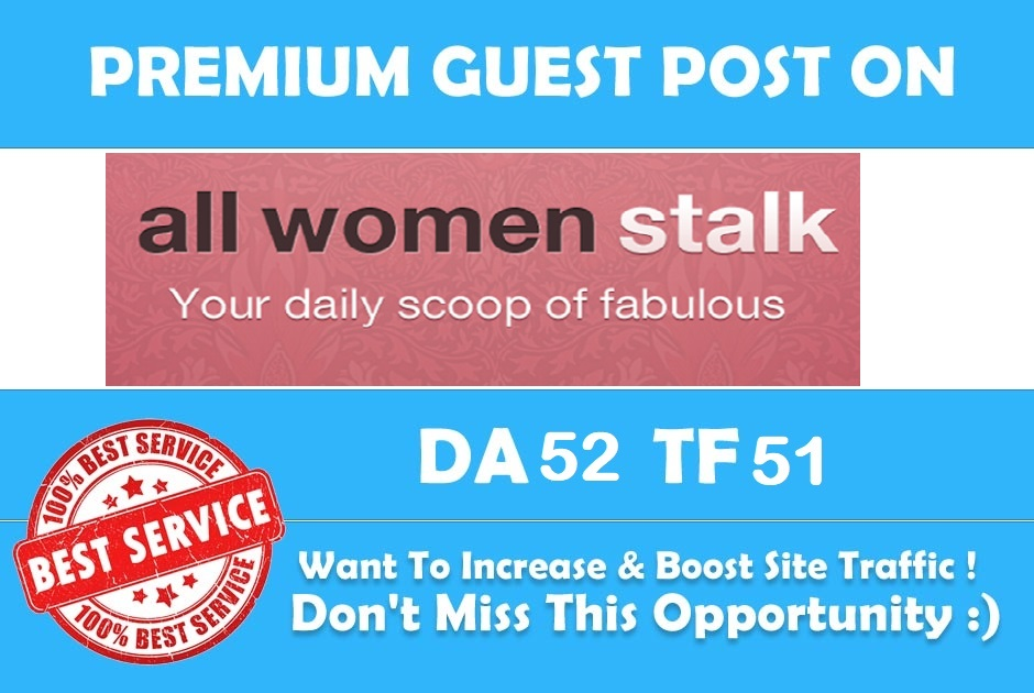 Write a Premium Guest post for you at allwomenstalk. com