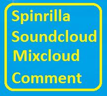 30+ Spinrilla/Soundcloud/Mixcloud Custom Comment For Your Track