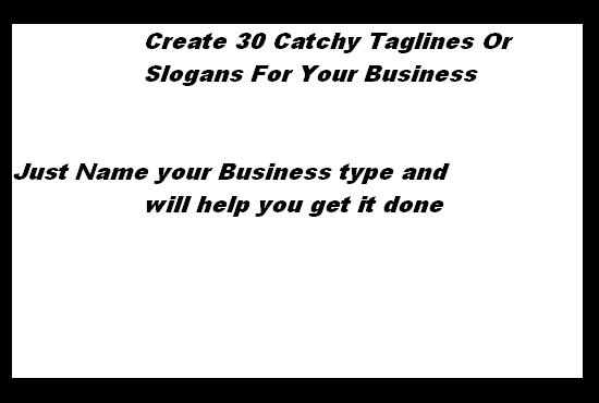 create 30 catchy taglines or slogans for your business