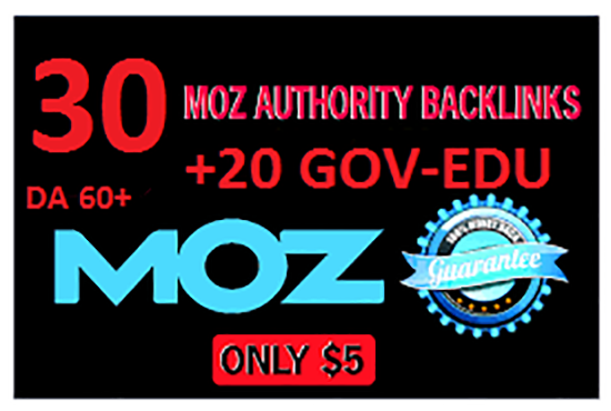 Manually do 30 Moz Authority Backlink With 20 Edu Gov For You