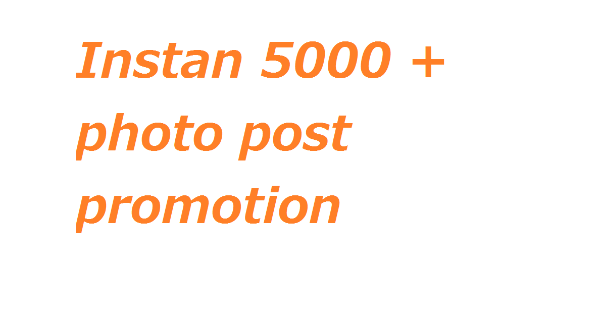 Instan 5000 + photo post promotion