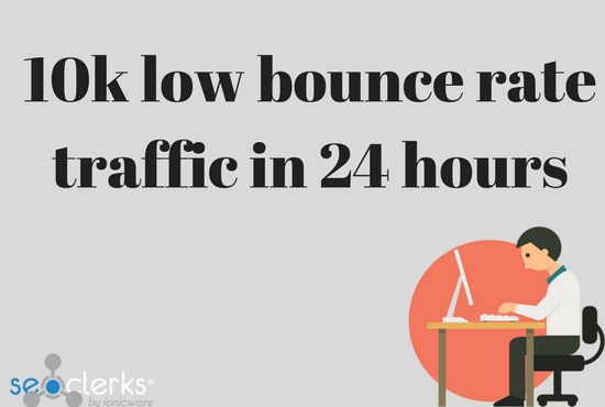 drive 10k low bounce rate traffic in 24 hours