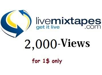 2,000 views for livemixtapes,indy club & trillhd