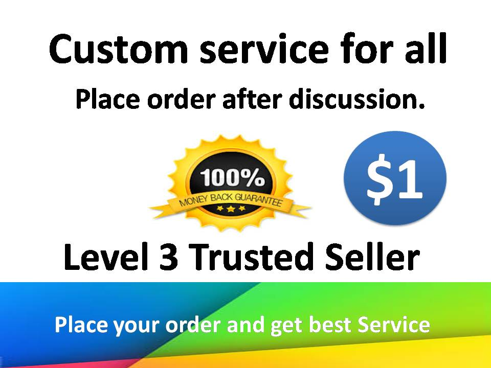 Today i will give you a Custom service for all with v...