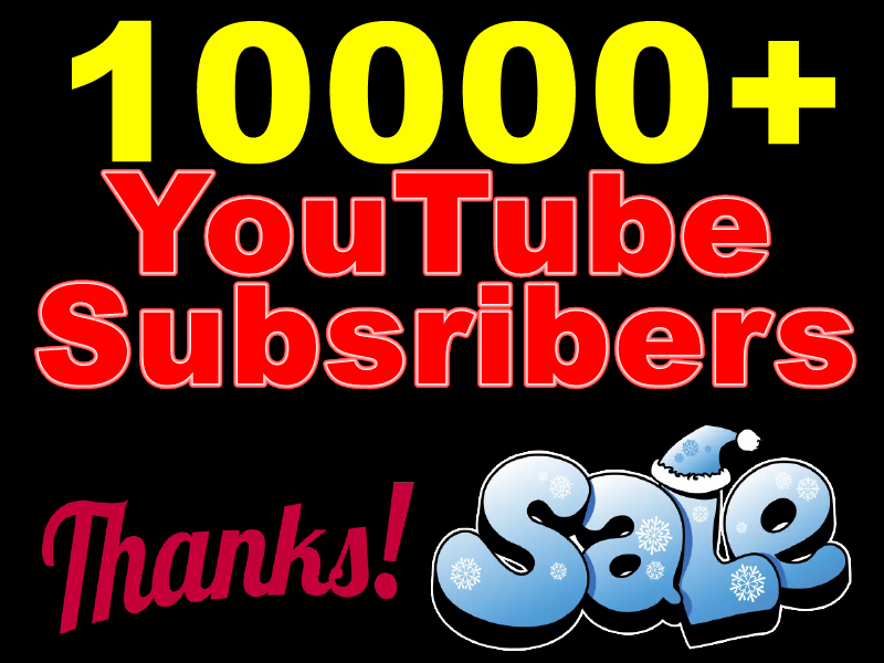 Add Very Good Real 10000+ You+Tube Subscribers Within 20 to 25 days