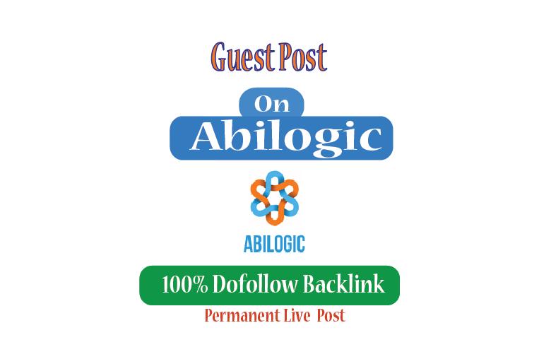 Paid Guest post on Abilogic. com -DA68- Dofollow & Permanent backlink