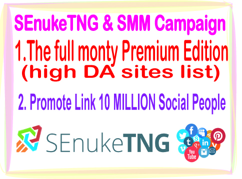 SEnuke TNG & Social Campaign- The Full Monty Premium Edition- 10 Million advertise Social People