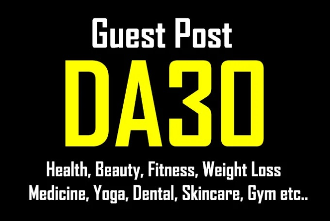 Publish A Guest Post On Da30 Health, Fitness And Beauty Blog