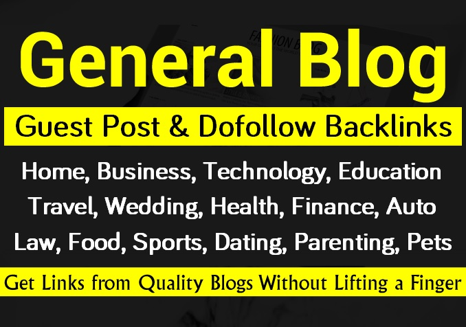 Write And Publish Guest Post On Business,  Tech,  Fashion,  Home,  Health Blogs