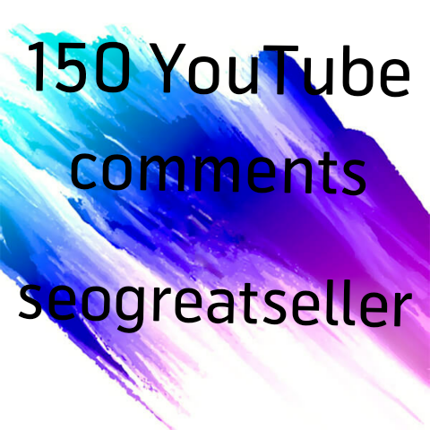 Great offer i whole give you 150 Y 0 u Tube custom comment non dropped very fast delivered