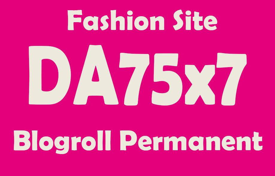 Give 7 Site FASHION Blog Da75 For Backlinks