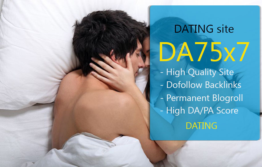 Give Link Da75x7 HQ Site DATING Blogroll Permanent