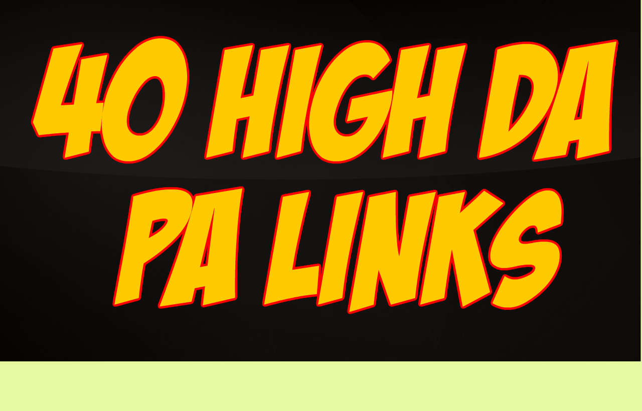 Manually create 40 Links from 90+ DA and PA Sites