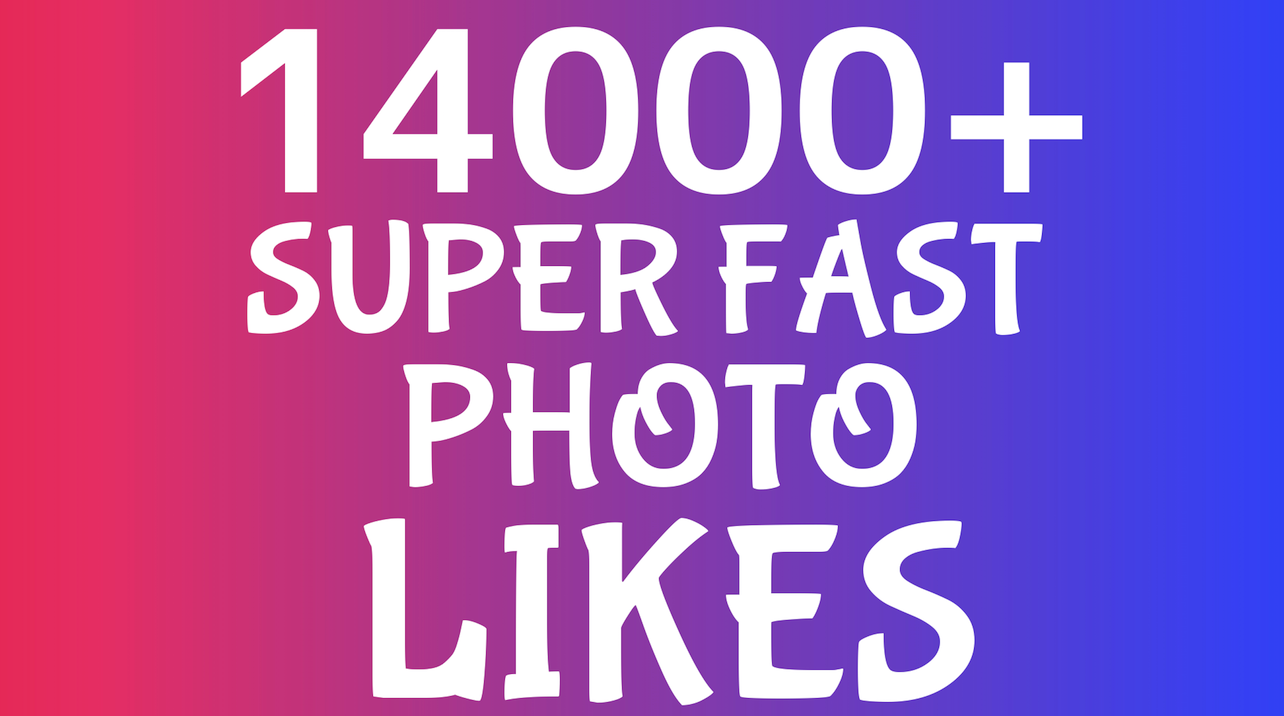Add Super Instant 14000+ Highly Quality Social Post OR Photo Likes Safe and Stable