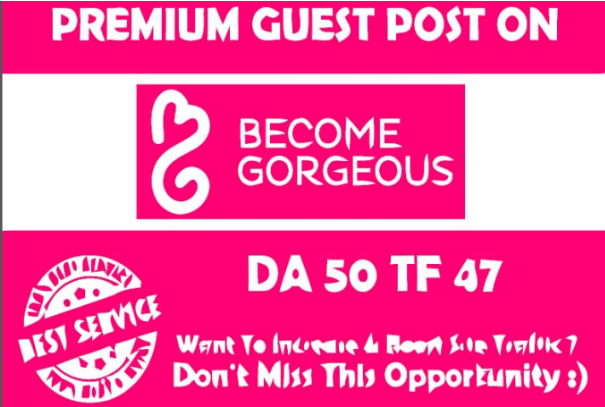 Publish a guest post on becomegorgeous with dofollow links