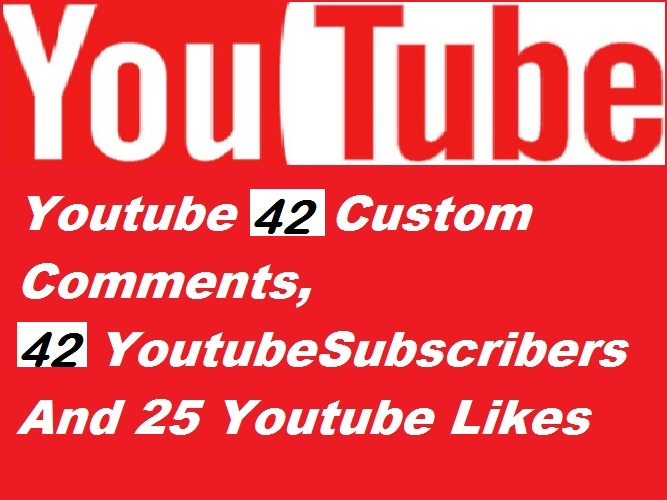 42 Custom Comments, 42  Subscribers And 25 Likes
