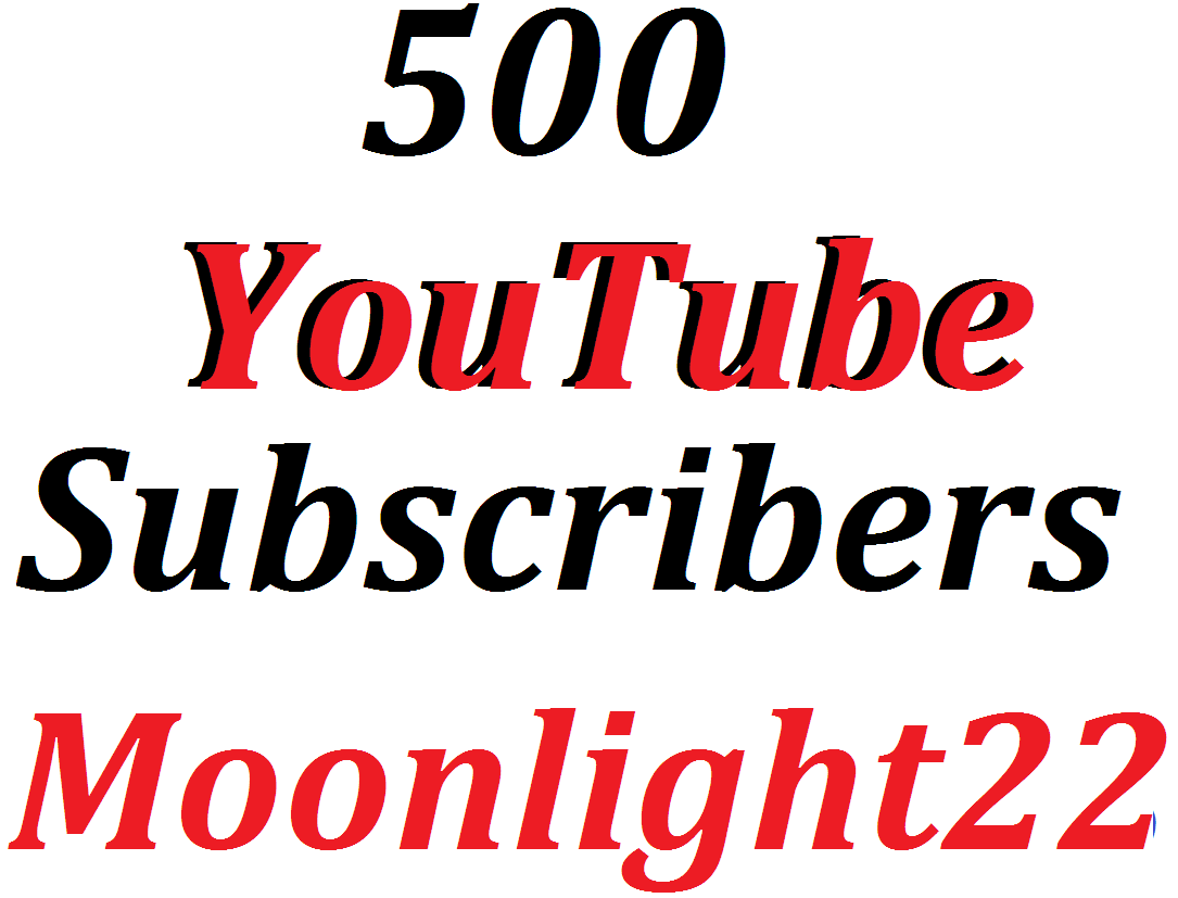 500 High Quality  channel subscriber  Lifetime guaranteed instant start