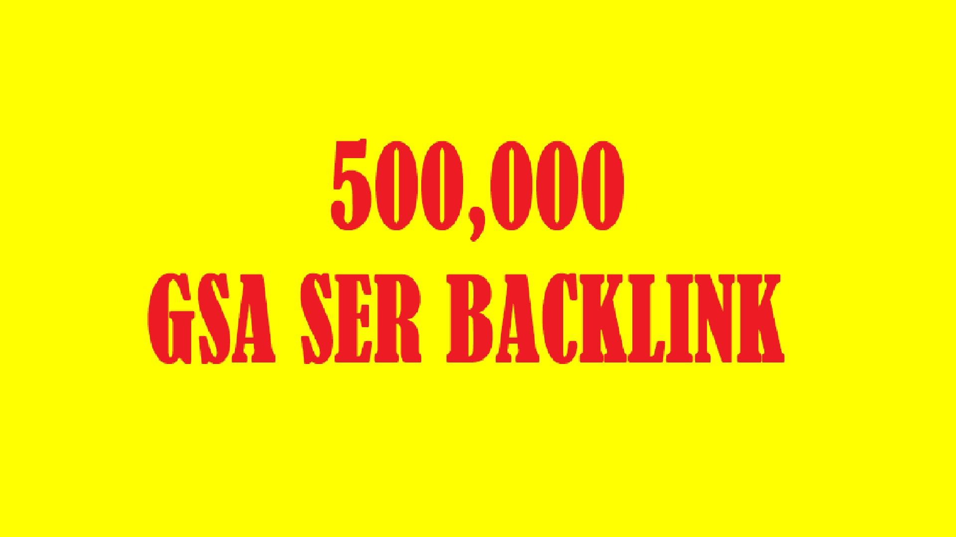 Provide 500,000 Original GSA Ser High Authority BackLinks for your website or you tube promotion