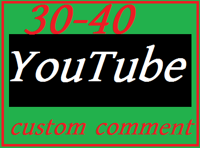 New offer 40-50 YouTube custom comments 24-48 hours complete