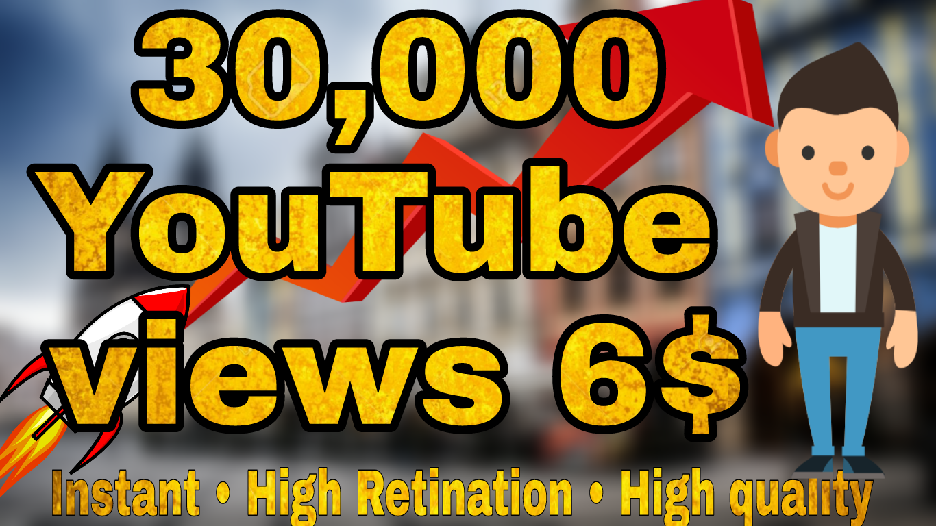 30000 30k High Quality YouTube Vi ews Fully safe Super Instant