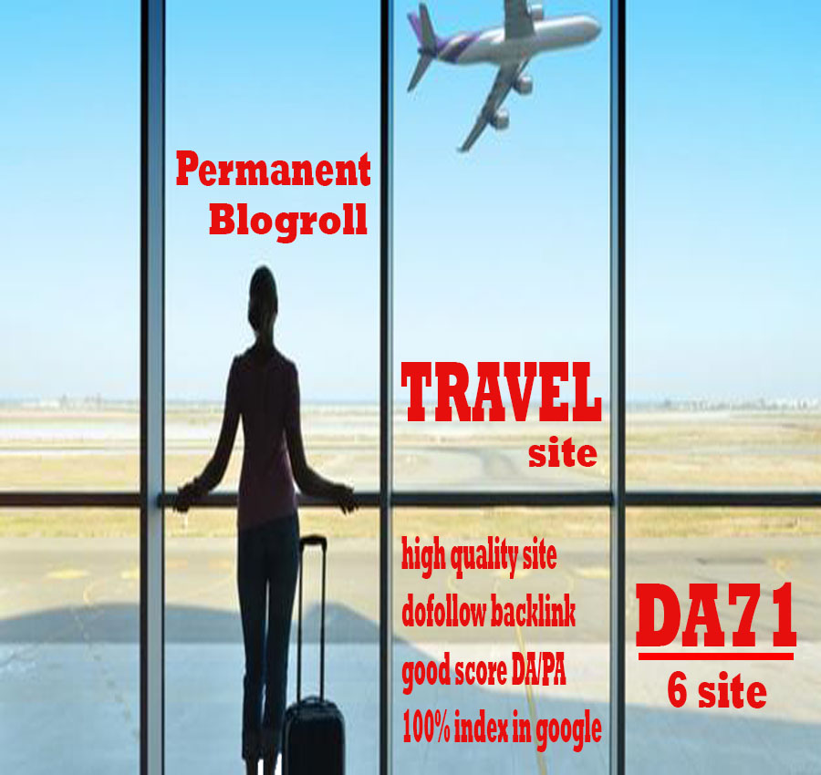 Give Link Da71x6 HQ Site TRAVEL Blogroll Permanent