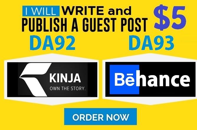 Write and Publish Guest Posts on DA92 Kinja. com and DA93 Behance. net
