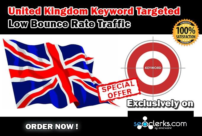 Drive 20000 United Kingdom Keyword Targeted Low Bounce Rate Traffic