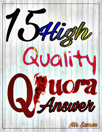 I will give Guranteed 15 High Quality Quora Answer