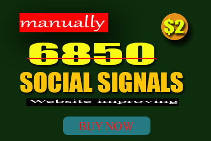 Manually 6850 Top seo social signals to website impro...