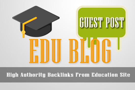 Boost Your Website With 10X High-Authority Edu Guest Post DA70-90+m Limited Offer