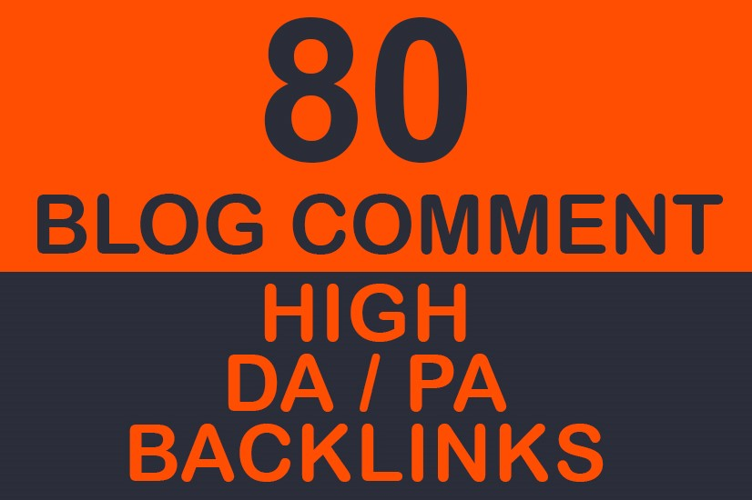Provide 80 Google Updates Safe High PA/DA TF/CF Dofollow Backlinks Blog Comments