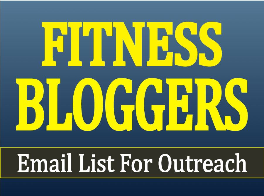 Ready to Send You Fitness Bloggers Email List For Outreach With Gift