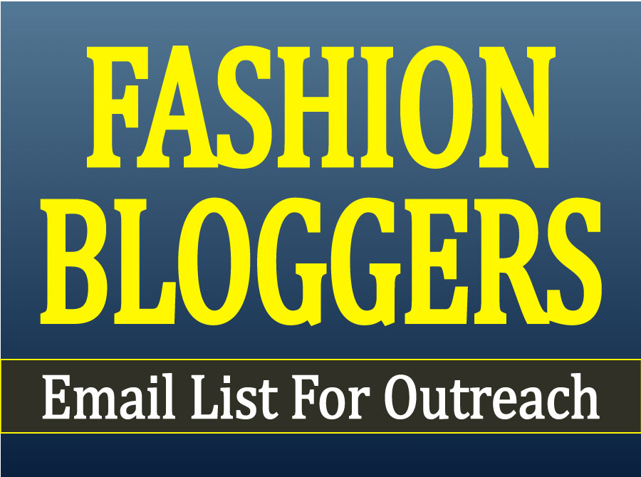 Ready to Send You A Fashion Blogger Email List For Outreach With Gift