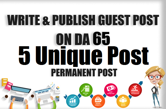 Write and Publish 5 Unique Guest Post on 5 High Domain Authority D0-foll0w Sites