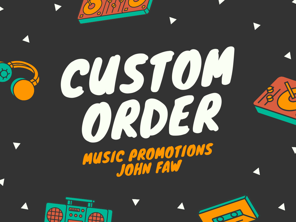 I Will Do Any Custom order - Music Promotions