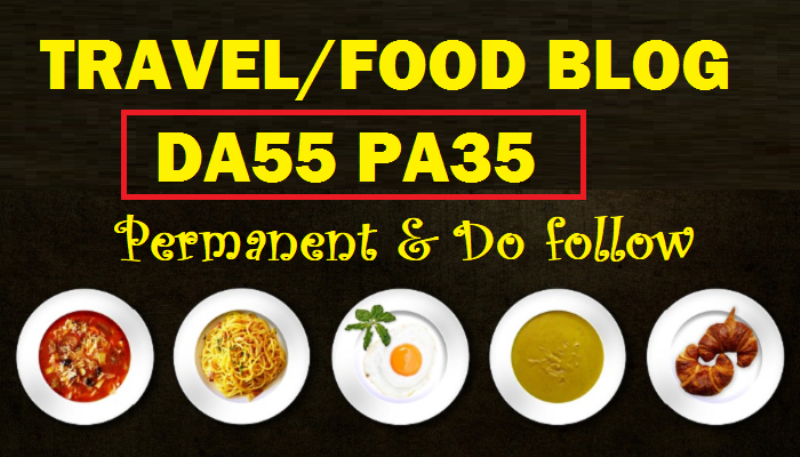 Publish your article on Travelling and Food Niche DA55 PA35 Blog