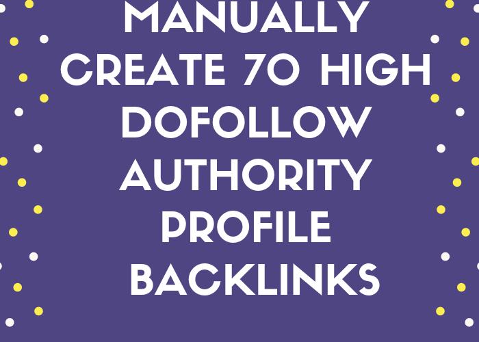 Manually Create 70 High Dofollow Authority Profile Backlinks