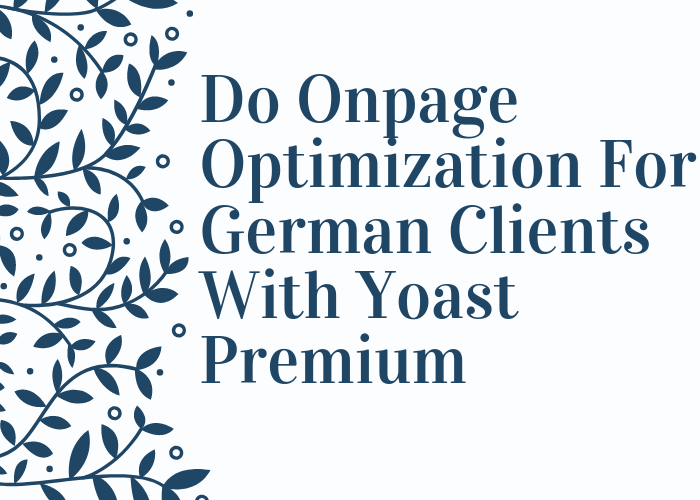 Do Onpage Optimization For German Clients With Yoast Premium