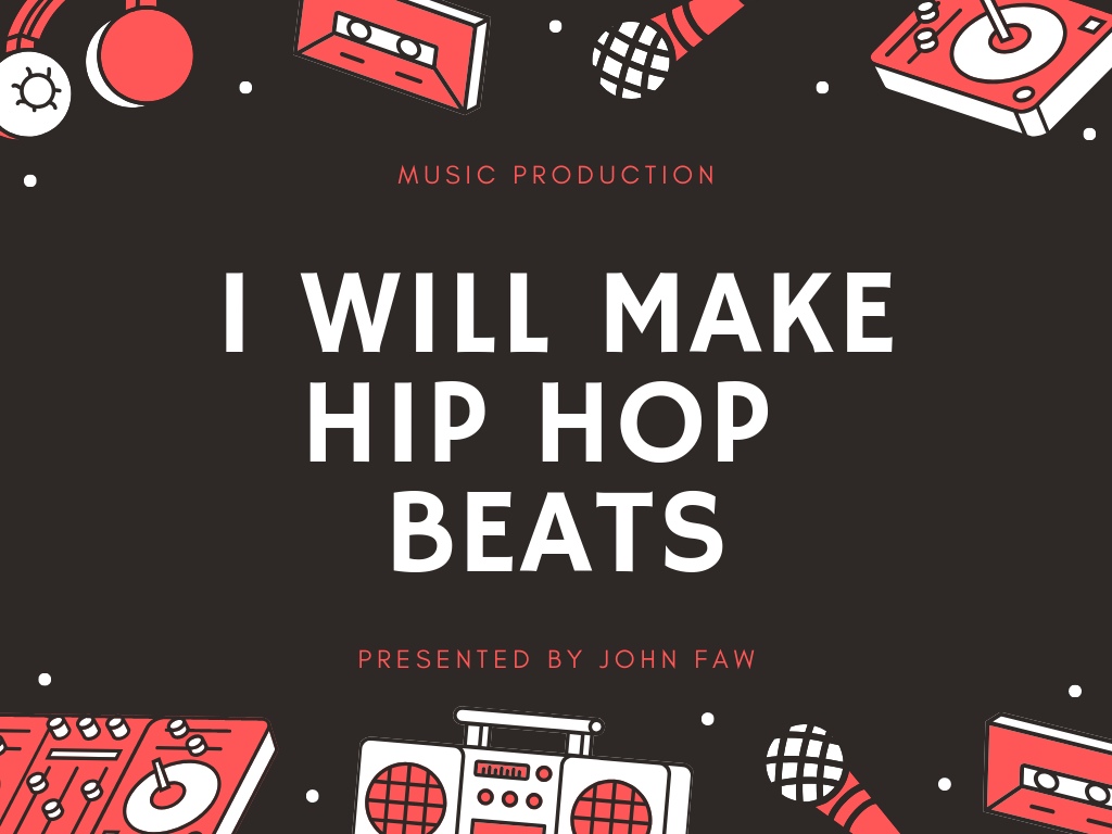 I Will Make Hip Hop Beats For You - Music Production