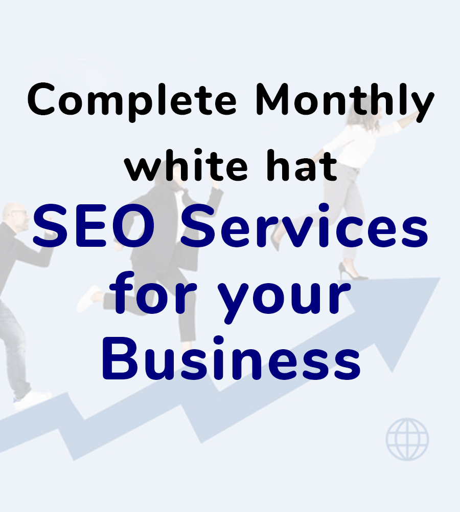 Complete Monthly white hat SEO Services for your Business