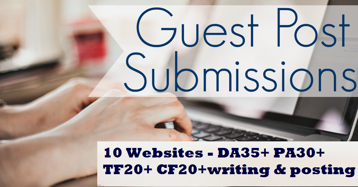 Guest post on 10 Websites - DA35+ PA30+ TF20+ CF20+