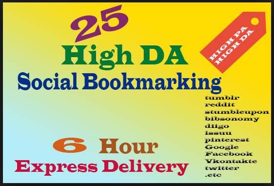 Provide 25 Social Bookmarking from from websites having DA value from 70 to 99 within a day