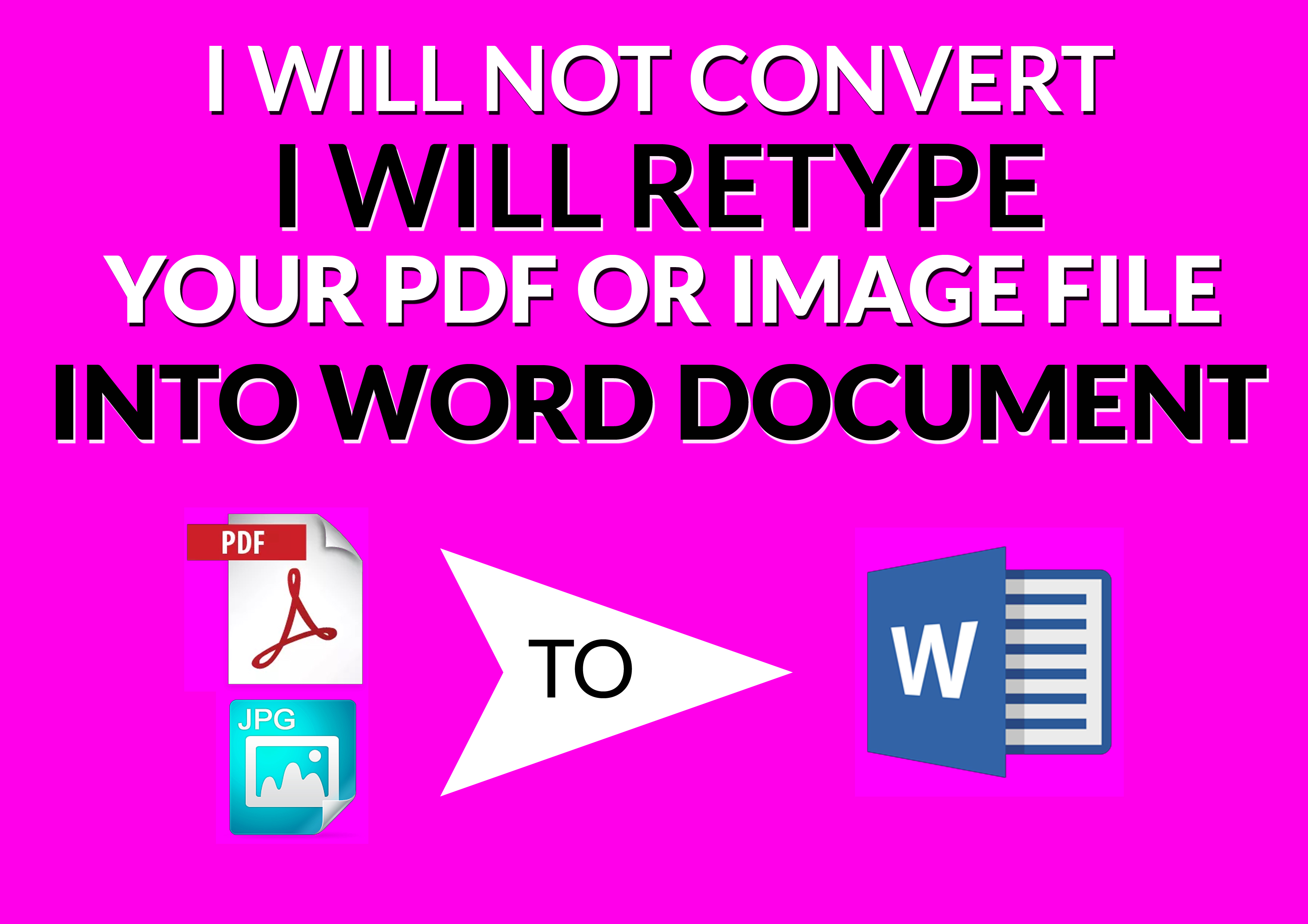 Without convert, I will retype your PDF, JPG to Word Document
