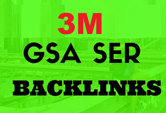 3M Powerful GSA ser Backlink for Your Website Fast Ranking