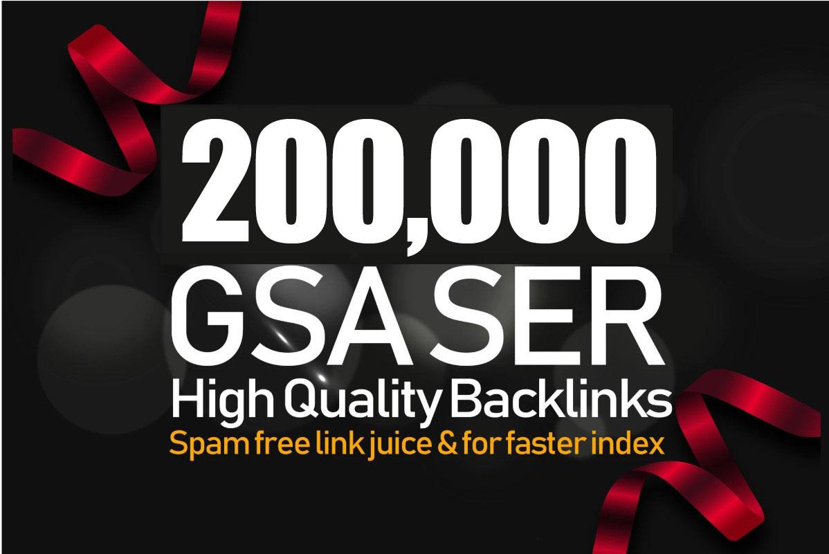 200,000 GSA SER Backlinks For Increase Link Juice,  Ultimate SEO