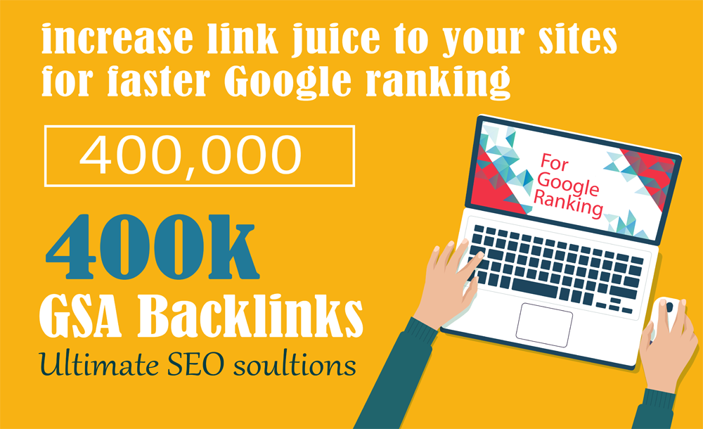 400,000 GSA For Increase Link Juice and For Faster Index on Google, Ultimate SEO Solution