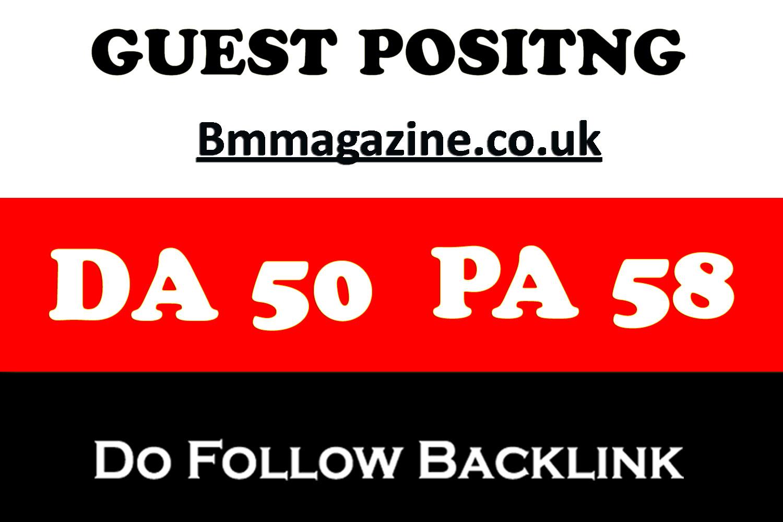 Write A Dof0llow Guest Post onUk Magazine Blog BmMagazine. co. uk DA50/PA58