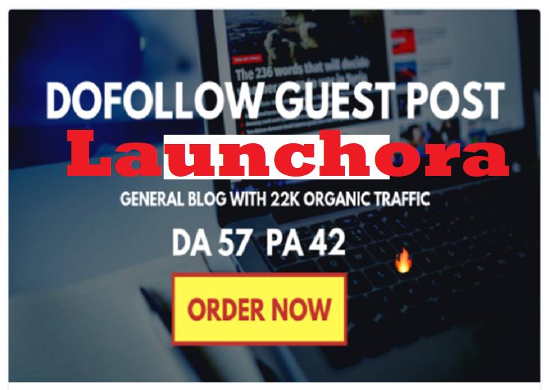 Write and publish post on Launchora. com DA42 PA40