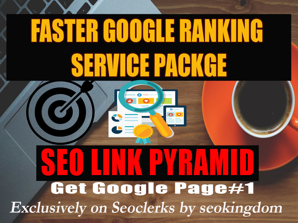 Faster Google Ranking Service Packge - SEO Link Pyramid