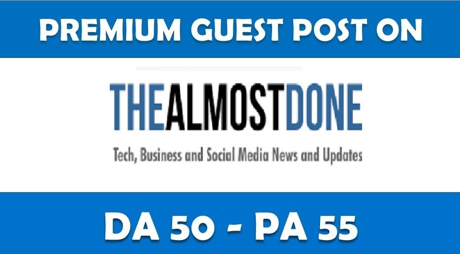 Place a permanent article on Thealmostdone. com DA-50,  PA-55,  Dofollow